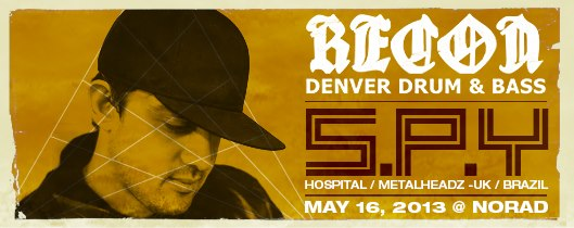 S.P.Y. headlining DENVER! MAY 16, 2013